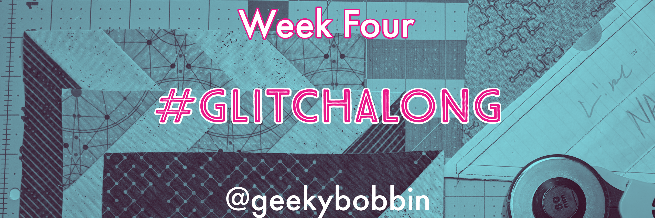 Glitch Along Week Four