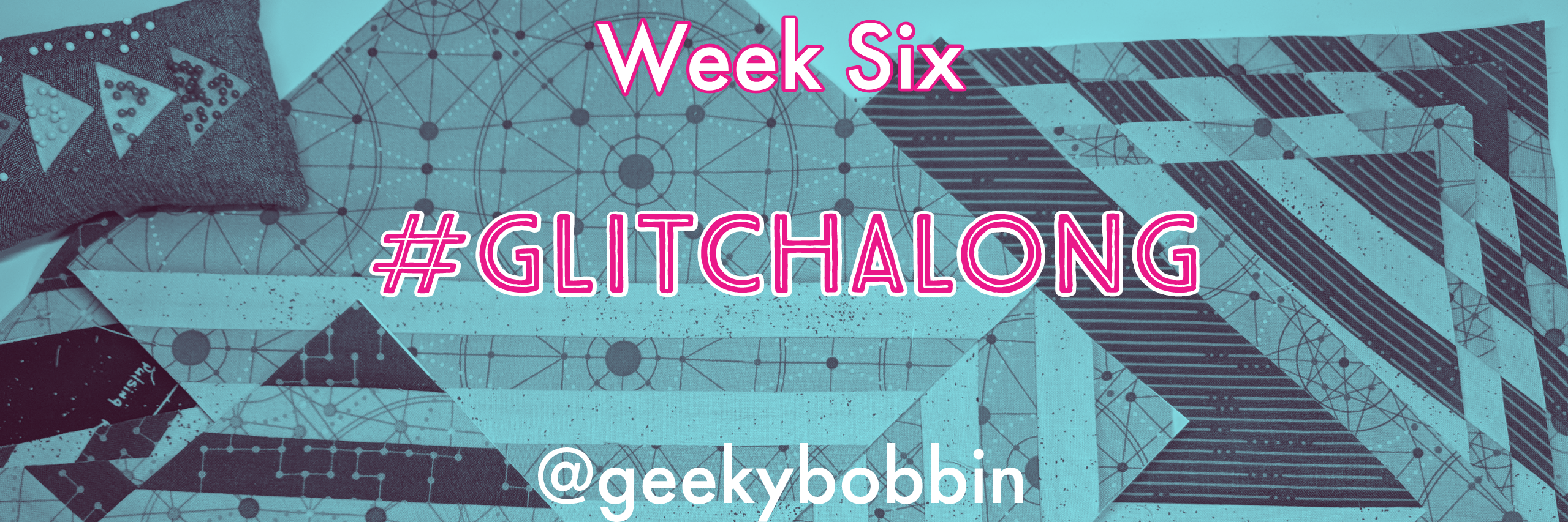 Glitch Along Week Six